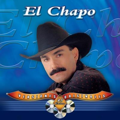 45 Éxitos (Versiones Originales) - El Chapo De Sinaloa
