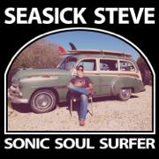 Sonic Soul Surfer (Deluxe) - Seasick Steve