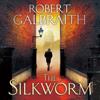 Robert Galbraith - The Silkworm: Cormoran Strike, Book 2 (Unabridged) artwork