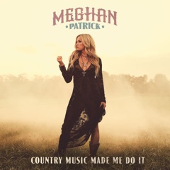 Country Music Made Me Do It