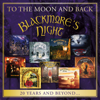 To the Moon and Back - 20 Years and Beyond - Blackmore's Night & Ritchie Blackmore's Rainbow