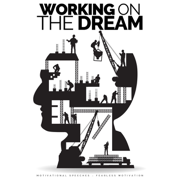 Working on the Dream (Motivational Speeches) - Fearless Motivation - Fearless Motivation