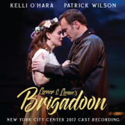 Lerner & Loewe's Brigadoon (New York City Center 2017 Cast Recording) - Alan Jay Lerner & Frederick Loewe - Alan Jay Lerner & Frederick Loewe