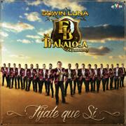 Fíjate Que Sí - Edwin Luna y La Trakalosa de Monterrey - Edwin Luna y La Trakalosa de Monterrey