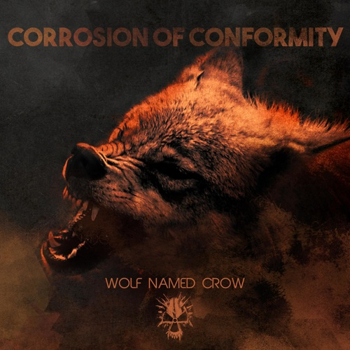 Corrosion of Conformity - Wolf Named Crow - Single