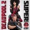 Deadpool 2 (Super Duper Cut) [Original Motion Picture Soundtrack]