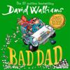 Bad Dad (Unabridged) - David Walliams