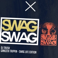 Gangsta Trippin (Swag Life Edition) - Single