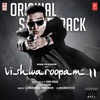 Vishwaroopam II Original Soundtrack Original Motion Picture Soundtrack