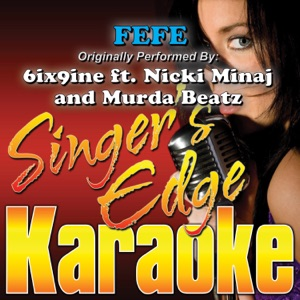 Singer's Edge Karaoke - FEFE (Originally Performed By 6ix9ine, Nicki Minaj & Murda Beatz) [Instrumental]