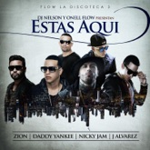 Estas Aquí (feat. Nicky Jam, Daddy Yankee, Zion & J Alvarez) - Single