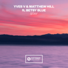 Stay (feat. Betsy Blue) - Yves V & Matthew Hill