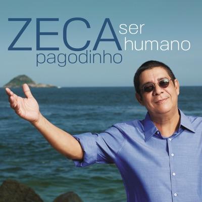 Ser Humano - Zeca Pagodinho