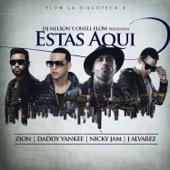 Estas Aquí (feat. Daddy Yankee, Nicky Jam, J Alvarez & Zion) - Single