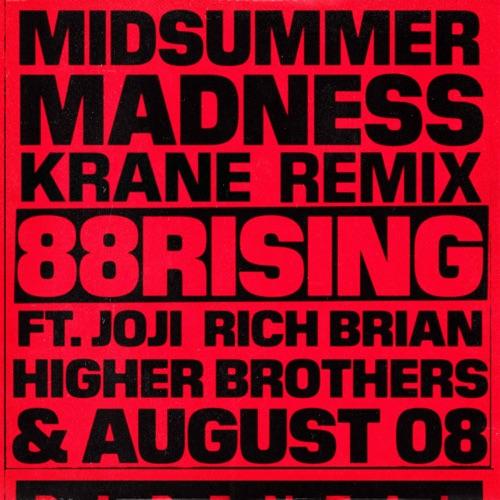 88rising - Midsummer Madness (feat. Joji, Rich Brian, Higher Brothers & AUGUST 08) [KRANE Remix] - Single