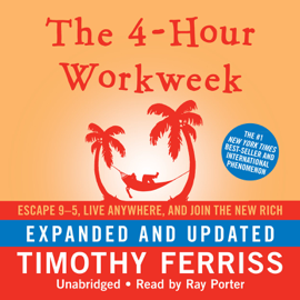The 4-Hour Workweek, Expanded and Updated: Escape 9–5, Live Anywhere, and Join the New Rich - Timothy Ferriss MP3 Download