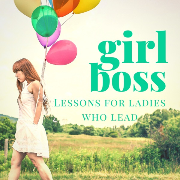 GirlBossGuide: Lessons for Ladies who Lead