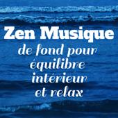 Zen: Musique de fond pour équilibre intérieur et relax (Feng Shui, Tai-chi, Yoga, Relaxation, Sophrologie, Spa et méditation, Détente)