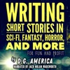 Writing Short Stories in Sci-Fi, Fantasy, Horror, and More: For Fun and Profit (Unabridged) AudioBook Download