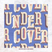 Undercover (Adventure Club Remix) - Single