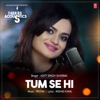 Tum Se Hi From T Series Acoustics Single