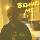 Kaleem The Dream - Behind Me
