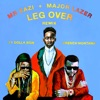 Leg Over (feat. French Montana & Ty Dolla $ign) [Remix] - Single, Mr Eazi & Major Lazer