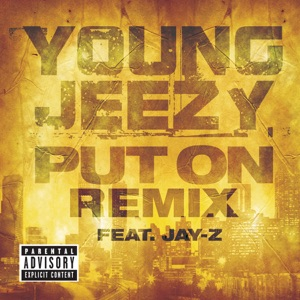 Jeezy - Put On (Remix) [feat. JAY-Z]