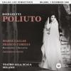 Donizetti: Poliuto (1960 - Milan) - Callas Live Remastered, Maria Callas