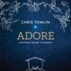 Adore: Christmas Songs of Worship (Live), Chris Tomlin