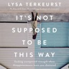 It's Not Supposed to Be This Way (Unabridged) AudioBook Download