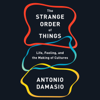 Antonio Damasio - The Strange Order of Things: Life, Feeling, and the Making of Cultures (Unabridged) grafismos