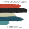 Letters to the Church (Unabridged) - Francis Chan