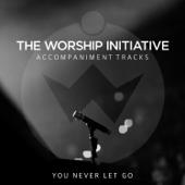 You Never Let Go (Instrumental) - Shane & Shane