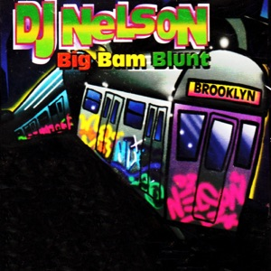 DJ Nelson Big Bam Blunt Mp3 Download