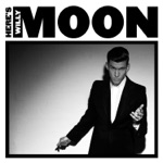 Here's Willy Moon