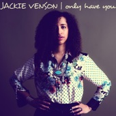 Jackie Venson - Only Have You