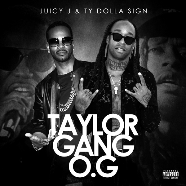 Taylor Gang O G by Juicy J & Ty Dolla $ign