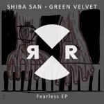 Shiba San & Green Velvet - Fearless