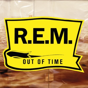 Out of Time (25th Anniversary Edition) Mp3 Download