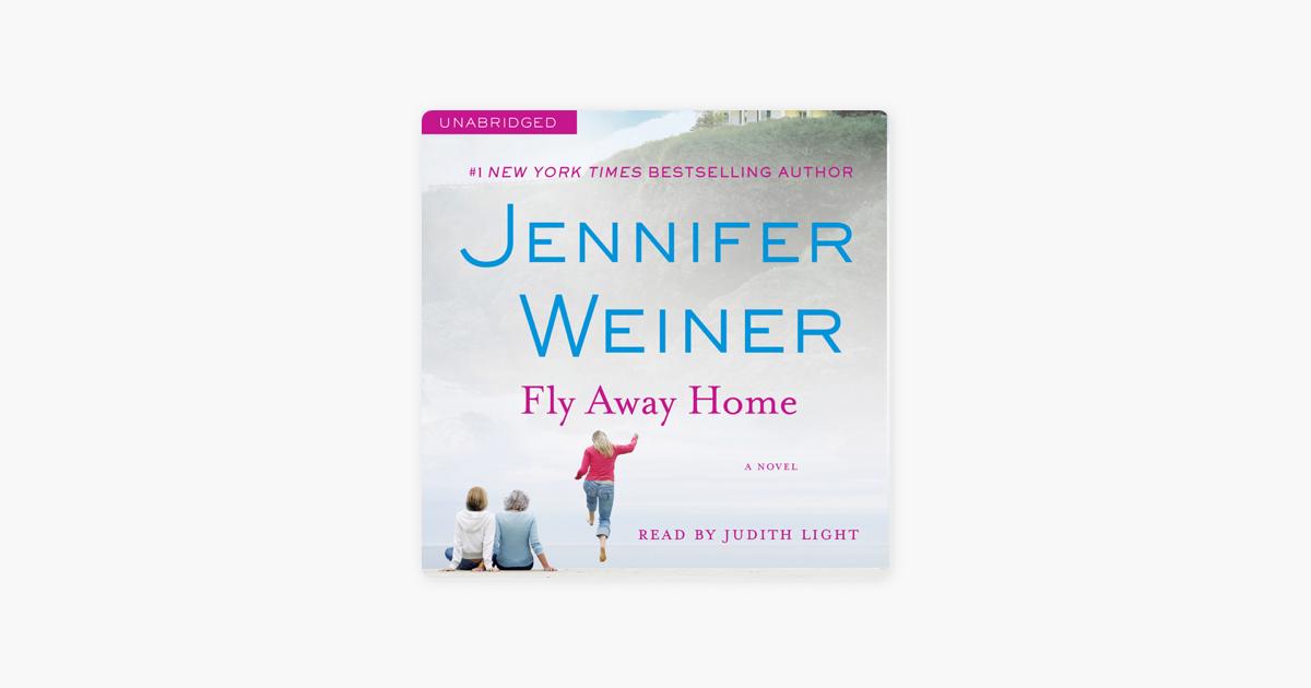 Fly Away Home (Unabridged) - Jennifer Weiner