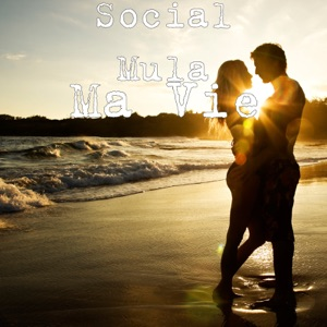 Social Mula - Ma vie
