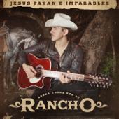 Ahora Todos Son De Rancho-Jesus Payan e Imparables