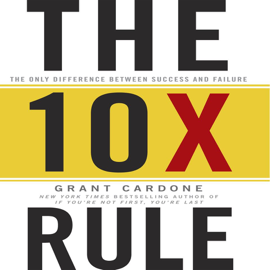 The 10X Rule: The Only Difference Between Success and Failure audiobook