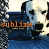 What I Got... - EP, Sublime
