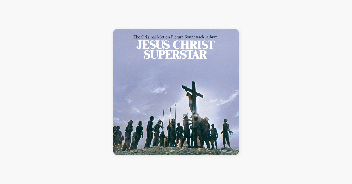 jesus christ superstar original motion picture soundtrack