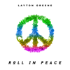 Roll In Peace - Layton Greene