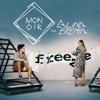 Freeze (feat. Alina Eremia) - EP, Monoir