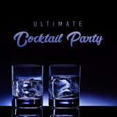 Ultimate Cocktail Party: Bossa Nova & Chill Jazz, After Dark Jazz, Sexy Sax, Acoustic Guitar, Relaxing Piano