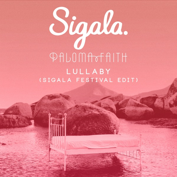 Sigala & Paloma Faith - Lullaby (Sigala Festival Edit) - Single